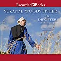 The Imposter Audiobook by Suzanne Woods Fisher Narrated by Rachel Botchan