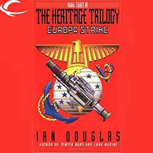 Europa Strike: Book Three of the Heritage Trilogy | [Ian Douglas]