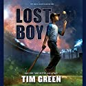 Lost Boy (       UNABRIDGED) by Tim Green Narrated by Tim Green