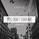 Grace feat. G-Eazy - You Don't Own Me