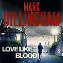 Love Like Blood Audiobook by Mark Billingham Narrated by Mark Billingham, Avita Jay, Sagar Arya
