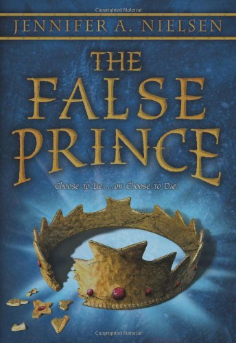 The False Prince By Jennifer A Nielsen Teen Ink