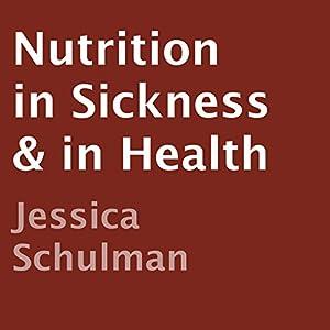 Nutrition in Sickness & in Health Audiobook