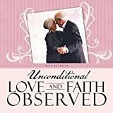 img - for Unconditional Love and Faith Observed book / textbook / text book