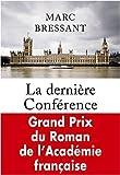 La dernière Conférence - Grand Prix du Roman de l'Académie Française 2008