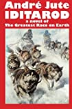 img - for IDITAROD a novel of The Greatest Race on Earth book / textbook / text book