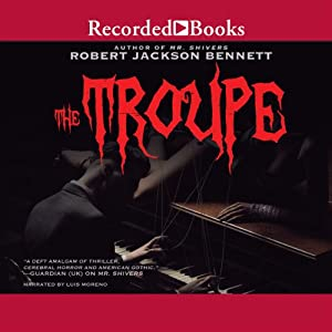 The Troupe - Robert Jackson Bennett