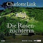 Die Rosenzüchterin | Charlotte Link