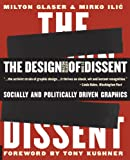 The Design of Dissent: Socially and Politically Driven Graphics (1592533078) by Glaser, Milton
