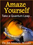 AMAZE YOURSELF: Take a Quantum Leap (...