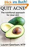 Quit Acne: The nutritional approach f...