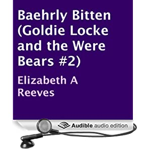 Baehrly Bitten: Goldie Locke and the Were Bears, Book 2 (Unabridged)