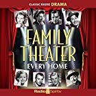 Family Theater: Every Home Radio/TV von  Family Theater Productions Gesprochen von: Fred Allen, Shirley Temple, Gene Kelly, Kirk Douglas, Ethel Barrymore, Gary Cooper, Donna Reed