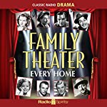 Family Theater: Every Home |  Family Theater Productions