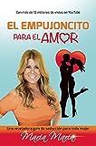 El empujoncito para el amor (Spanish Edition)
