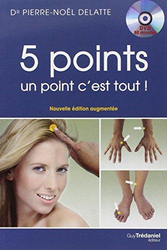 5-points-un-point-cest-tout-Les-vingt-et-un-circuits-de-cinq-points-de-PBA-Psycho-bio-acupressure--faire-vous-mme-qui-vont-rvolutionner-votre-vie-1DVD
