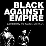 Black Against Empire: The History and Politics of the Black Panther Party | Joshua Bloom,Waldo E. Martin Jr.