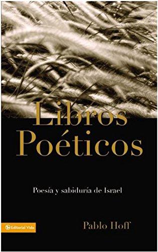 Libros Poeticos: Poesia y Sabiduria de Israel