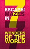 Escape 7 Mazes in 7 Wonders of the World: Maze Runner