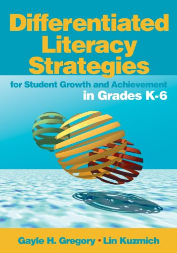Linda (Lin) M. (Marlene) Kuzmich  Gayle H. Gregory - Differentiated Literacy Strategies for Student Growth and Achievement in Grades K-6