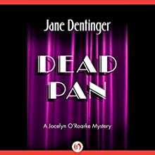 Dead Pan (       UNABRIDGED) by Jane Dentinger Narrated by Jane Dentinger