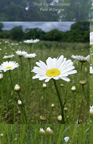 Your Mini Notebook! Field of Daisies: Daisy, daisy, give me your answer true..