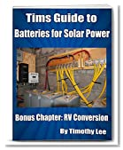 Tims Guide to Batteries for Solar Power