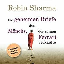 Die geheimen Briefe des Mönchs der seinen Ferrari verkaufte Hörbuch von Robin Sharma Gesprochen von: Markus Meuter