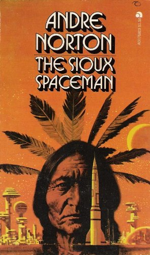 The Sioux Spaceman, Andre Norton