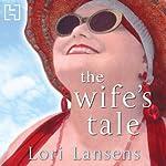 The Wife's Tale | Lori Lansens