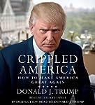 Crippled America: How to Make America...