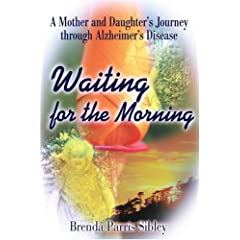 Waiting for the Morning: A Mother and Daughter's Journey Through Alzheimer's Disease