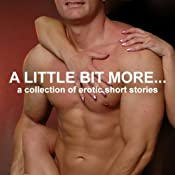 A Little Bit More...: A Collection of Erotic Short Stories (Unabridged Selections) | [Emily Dubberley, Nikki Magennis, Dixie Tutton, Suzy Woolmer, Sarah Louise Young]