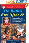 Dr. Ruth's Sex After 50: Revving Up t...