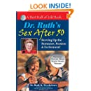 Dr. Ruth's Sex After 50: Revving Up the Romance, Passion & Excitement! (Best Half of Life Bo)