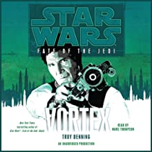 Star Wars: Fate of the Jedi: Vortex (       UNABRIDGED) by Troy Denning Narrated by Marc Thompson