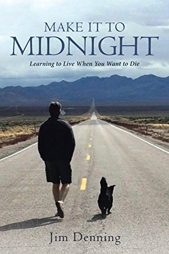 Make It to Midnight: Learning to Live When You Want to Die [Denning, Jim] (Tapa Blanda)