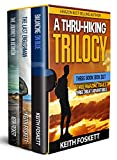 A Thru-Hiking Trilogy - Three Book Box Set: Three Books - Three Trails - Three Adventures (English Edition)