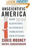 Unscientific America: How Scientific...
