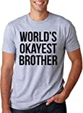 Worlds Okayest Brother T Shirt Funny Siblings Tee for Brothers L