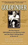 Goldfinder: The True Story of $100 Million In Lost Russian Gold -- and One Man's Lifelong Quest to Recover It