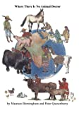 img - for Where There is No Animal Doctor by Dr. Peter Quesenberry, Dr. Maureen Birmingham (2000) Paperback book / textbook / text book