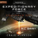 Columbus Day: Expeditionary Force, Book 1 Audiobook by Craig Alanson Narrated by RC Bray