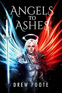 Angels To Ashes by Drew Foote ebook deal