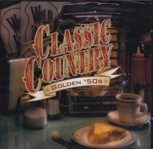 Classic Country: Golden '50s - Expanded Version (Time Life) by Various Artists, George Jones, Hank Williams Johnny Horton, Webb Pierce, Bonnie Guitar Marvin Rainwater, Marty Robbins, The Everly Brothers Ricky Nelson and Pee Wee King, Billy Grammer Elvis Presley