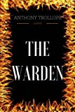 Image of The Warden - The Chronicles of Barsetshire: By Anthony Trollope - Illustrated