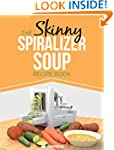 The Skinny Spiralizer Soup Recipe Boo...