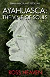 img - for Shamanic Plant Medicine - Ayahuasca: The Vine of Souls book / textbook / text book