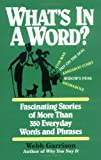What's in a Word: Fascinating Stories of More Than 350 Everyday Words and Phrases (1558538119) by Garrison, Webb