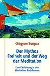 Der Mythos Freiheit und der Weg der M...